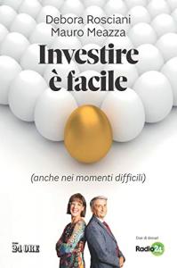 Investire è facile (anche nei momenti difficili)