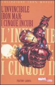 L'invincibile Iron Man. I cinque incubi