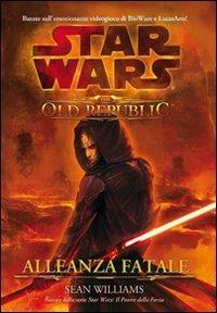 Star Wars: The Old Republic. Alleanza fatale