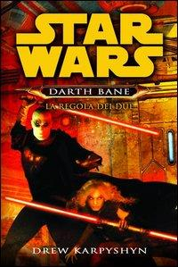Star Wars. Darth Bane. La regola dei due