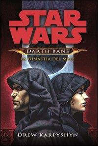 Star Wars. Darth Bane. La dinastia del male