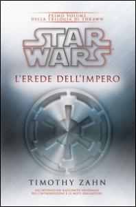 Star Wars. La trilogia di Thrawn. 1: L'erede dell'impero