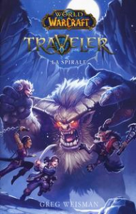 World of Warcraft. Traveler. Libro secondo, La spirale