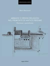 Abbazie e ordini religiosi nel Piemonte di antico regime
