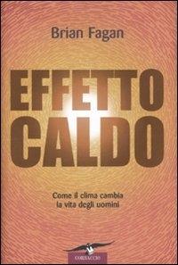 Effetto caldo / Brian Fagan ; traduzione di Tullio Cannillo