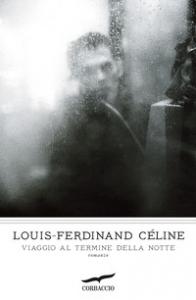 Viaggio al termine della notte : romanzo / Louis-Ferdinand Céline ; traduzione e note di Ernesto Ferrero