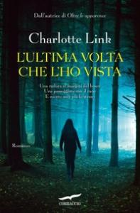 L'ultima volta che l'ho vista : romanzo / Charlotte Link ; traduzione di Alessandra Petrelli