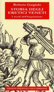 Storia degli eretici veneti