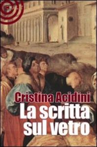 La scritta sul vetro / Cristina Acidini