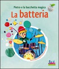 Pietro e la bacchetta magica. La batteria