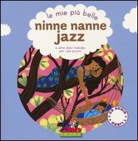 Le mie più belle ninne nanne jazz e altre dolci melodie per i più piccini