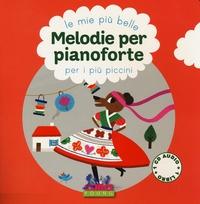Le mie più belle melodie per pianoforte per i più piccini / illustrato da Aurélie Guillerey ... [et al.]