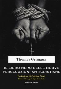 Il libro nero delle nuove persecuzioni anticristiane