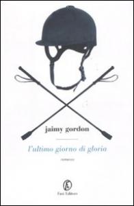 L'ultimo giorno di gloria / Jaimy Gordon ; traduzione di Fabio Pedone