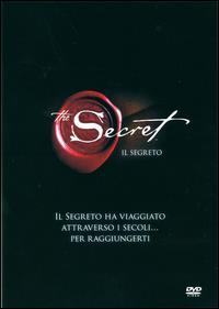 The secret [DVD] = Il segreto / [regia di Rhonda Byrne]