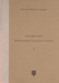 Vocabolario bergamasco italiano latino
