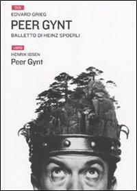 Peer Gynt / balletto di Heinz Spoerli ; [musica di] Edvard Grieg