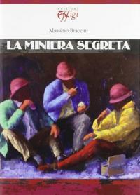 La miniera segreta