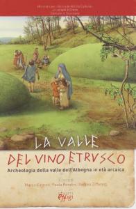 La valle del vino etrusco: archeologia della valle dell'Albegna in età arcaica
