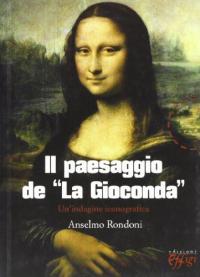 """Il paesaggio de """"La Gioconda"""""""