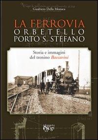 La ferrovia Orbetello Porto S. Stefano