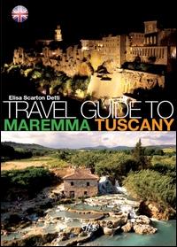 Travel Guide to Maremma Tuscany