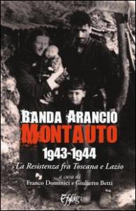 Banda Arancio Montauto, 1943-1944