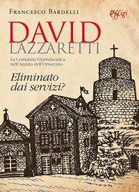 David Lazzaretti. La comunità Giurisdavidica nell'Amiata Ottocentesca