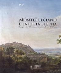 Montepulciano e la Città eterna