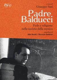 Padre Balducci. Fede e religione nella società