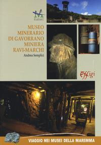Gavorrano, Museo Minerario in galleria, Miniera Ravi-Marchi