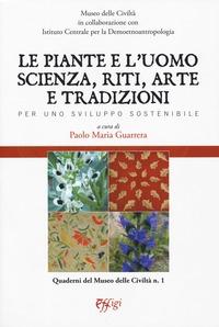 Le piante e l'uomo: scienza, riti, arte e tradizioni per uno sviluppo sostenibile