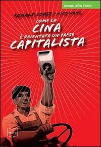 Come la Cina è diventata un paese capitalista
