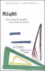 RU486 : non tutte le streghe sono state bruciate / Carlo Flamigni, Corrado Melega