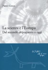La scienza e l'Europa. Dal secondo dopoguerra a oggi