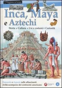 Inca, Maya e Aztechi