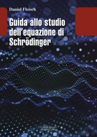 Guida allo studio dell'equazione di Schrodinger
