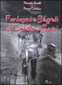 Fantasmi e segreti al castello di Sorci