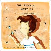 Che favola, Mattia!
