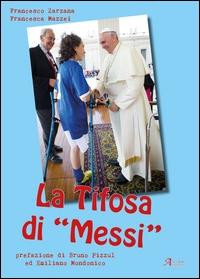 """La tifosa di """"Messi"""""""