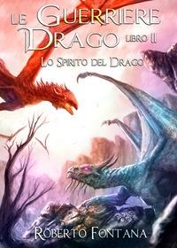 Le guerriere del drago. [2]: Lo spirito del drago