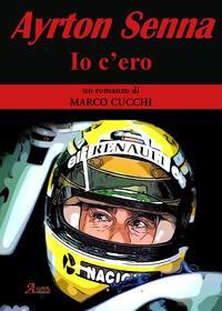Ayrton Senna, io c'ero!