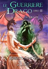 Le guerriere del drago. [3]: Il canto dei draghi