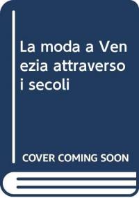 La moda a Venezia attraverso i secoli