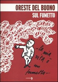 Sul fumetto / Oreste Del Buono ; a cura di Daniele Brolli