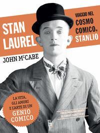 Stan Laurel :  Viaggio nel cosmo comico di Stanlio