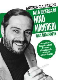 Alla ricerca di Nino Manfredi