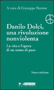 Danilo Dolci, una rivoluzione non violenta