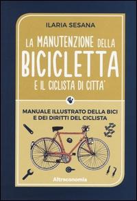La manutenzione della bicicletta e il ciclista di città