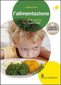 L'alimentazione : consigli e astuzie nel quotidiano / Madeleine Deny